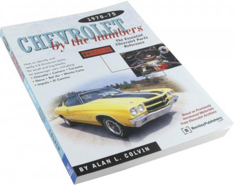 Chevrolet By The Numbers By Alan L. Colvin, 1970-1975