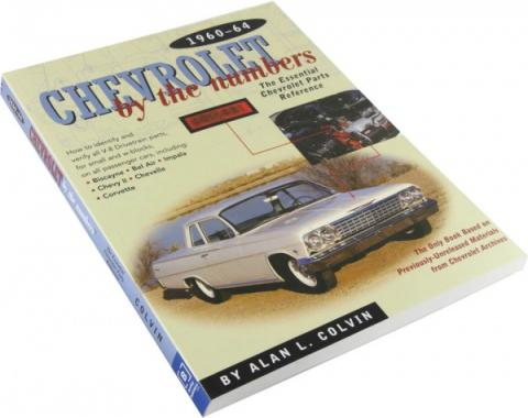 Chevrolet By The Numbers By Alan L. Colvin, 1960-1964